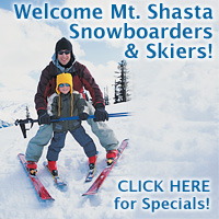 Welcome Mt. Shasta Skiers & Snowboarders - Click Here for Specials!
